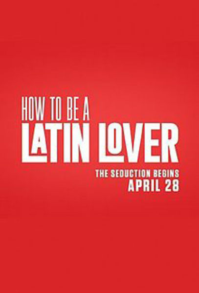 How to Be a Latin Lover Poster