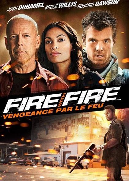 Fire with fire, vengeance par le feu Poster